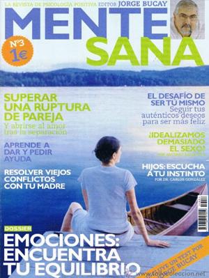 Jorge Bucay presenta esta revista que nos ayuda a mantener la mente en su sitio a pesar de los avatares propios de la vida. Una apuesta por la positividad y el entendimiento de la vida sin artificios, aceptándola como nos llega.